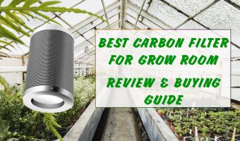 Best Carbon Filter For Grow Room